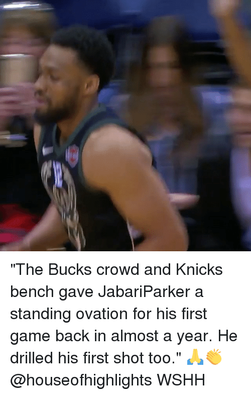 """New York Knicks, Memes, and Wshh: """"The Bucks crowd and Knicks bench gave JabariParker a standing ovation for his first game back in almost a year. He drilled his first shot too."""" 🙏👏 @houseofhighlights WSHH"""