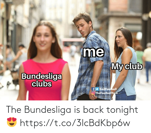 bundesliga: The Bundesliga is back tonight 😍 https://t.co/3lcBdKbp6w