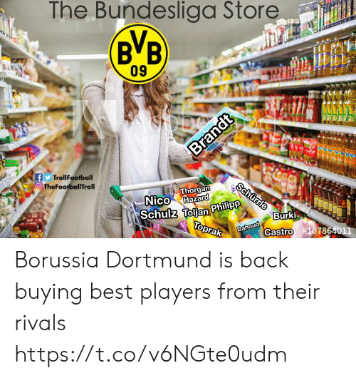 hazard: The Bundesliga Store  BVB  09  f TrollFootball  Nico Hazard  Schulz Tolian Philip  Burki  786  Castro Borussia Dortmund is back buying best players from their rivals https://t.co/v6NGte0udm