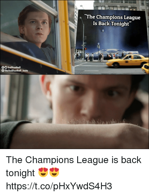 "Memes, Champions League, and Back: The Champions League  Is Back Tonight""  O TrollFootball  The TrollFootball_Insta The Champions League is back tonight 😍😍 https://t.co/pHxYwdS4H3"