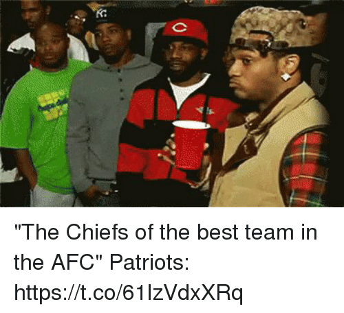 """Patriotic, Tom Brady, and Best: """"The Chiefs of the best team in the AFC""""  Patriots: https://t.co/61lzVdxXRq"""