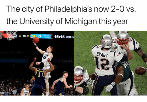 Nfl, Michigan, and University of Michigan: The city of Philadelphia's now 2-0 vs.  the University of Michigan this year  15:15 2ND H.  4 TOL 2  BRADY  10  FINAL