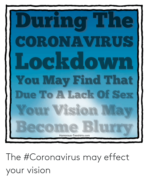 Vision: The #Coronavirus may effect your vision