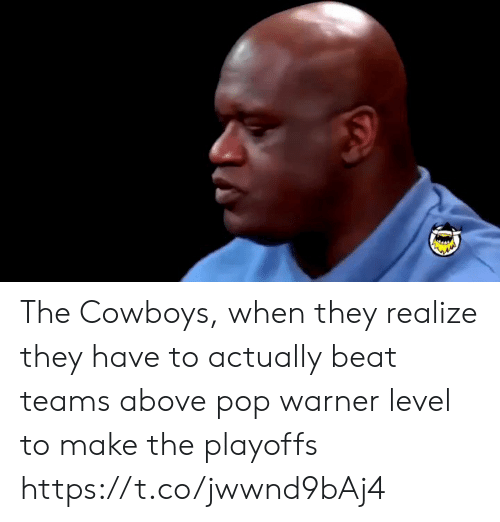 pop: The Cowboys, when they realize they have to actually beat teams above pop warner level to make the playoffs https://t.co/jwwnd9bAj4