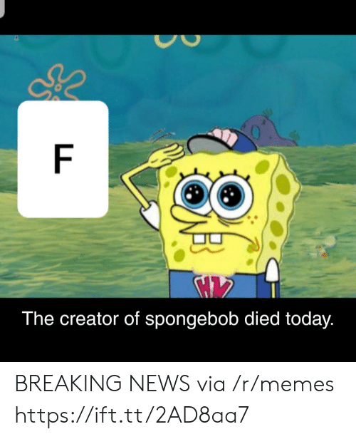 Memes, News, and SpongeBob: The creator of spongebob died today. BREAKING NEWS via /r/memes https://ift.tt/2AD8aa7