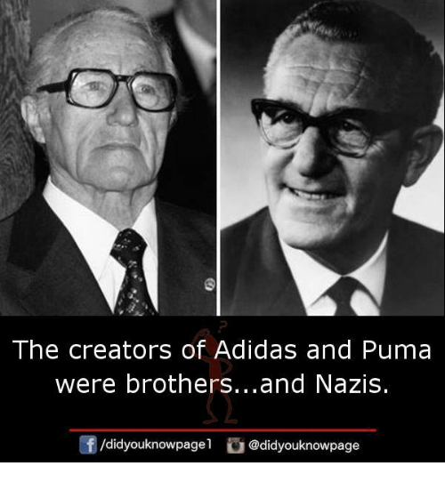 pumas: The creators of Adidas and Puma  were brothers...and Nazis.  /didyouknowpagel  @didyouknowpage