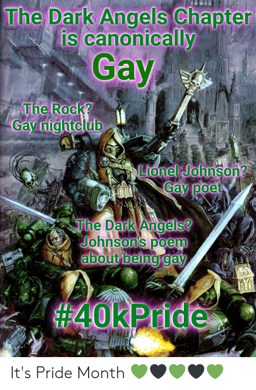 The Rock, Angels, and Dark: The Dark Angels Chapter  is canonically  SA0A  Gay  The Rock?  Gay nightclub  Lionel Johnson?  Gay poet  REDICT PEQUETI ME  REBUS  HA  The Dark Angels?  Johnson's poem  about being gay  It's Pride Month 💚🖤💚🖤💚