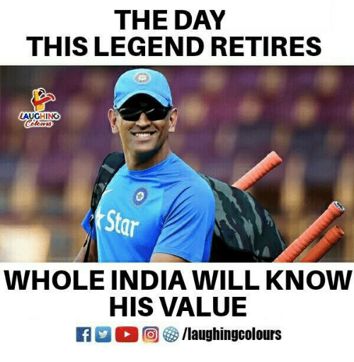 India, Star, and Indianpeoplefacebook: THE DAY  THIS LEGEND RETIRES  AUCHINC  Star  WHOLE INDIA WILL KNOW  HIS VALUE  fY/laughingcolours