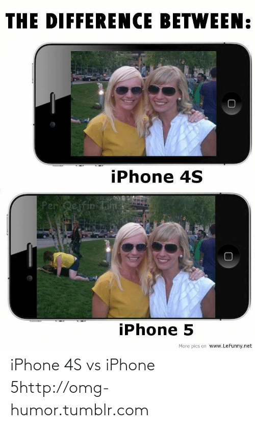 Iphone 4s: THE DIFFERENCE BETWEEN:  iPhone 4S  iPhone 5  More pics on www.LeFunny.net iPhone 4S vs iPhone 5http://omg-humor.tumblr.com