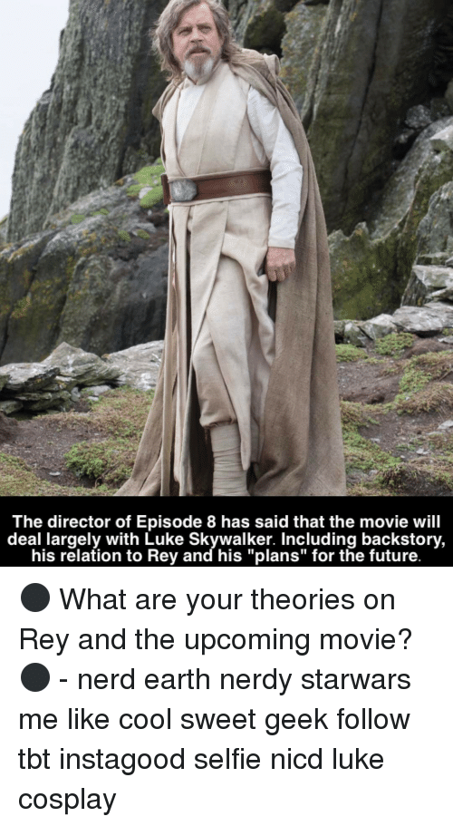 """Relatables: The director of Episode 8 has said that the movie will  deal largely with Luke his relation to and his """"plans"""" for the future. ⚫️ What are your theories on Rey and the upcoming movie?⚫️ - nerd earth nerdy starwars me like cool sweet geek follow tbt instagood selfie nicd luke cosplay"""