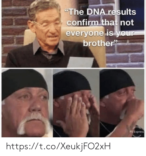 """Memes, Express, and 🤖: """"The DNA results  confirm that not  everyone is your  brother""""  PS Express https://t.co/XeukjFO2xH"""
