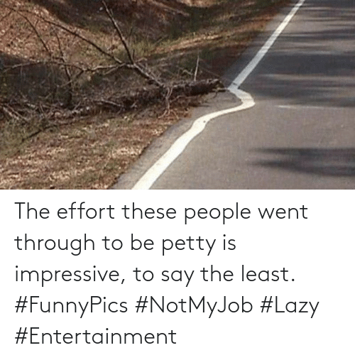 Lazy: The effort these people went through to be petty is impressive, to say the least. #FunnyPics #NotMyJob #Lazy #Entertainment