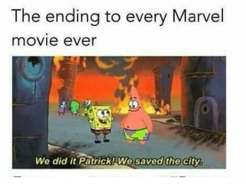 We Did It Patrick We Saved The City: The ending to every Marvel  movie ever  We did it Patrick! We saved the city  saved the city,
