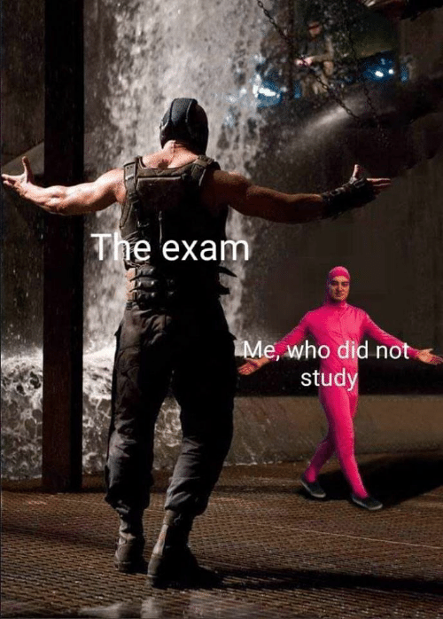 exam: The exam  Me, who did not  study