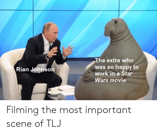 Work, Happy, and Movie: The extra who  was so happy to  work in a Star  Rian Johnson  Wars movie Filming the most important scene of TLJ