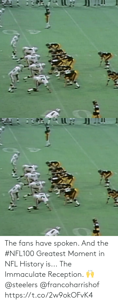 moment: The fans have spoken. And the #NFL100 Greatest Moment in NFL History is...  The Immaculate Reception. 🙌 @steelers @francoharrishof https://t.co/2w9okOFvK4