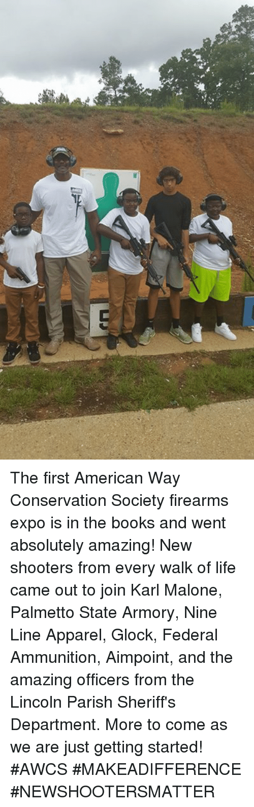 Karling: The first American Way Conservation Society firearms expo is in the books and went absolutely amazing!  New shooters from every walk of life came out to join Karl Malone, Palmetto State Armory, Nine Line Apparel, Glock, Federal Ammunition, Aimpoint, and the amazing officers from the Lincoln Parish Sheriff's Department.  More to come as we are just getting started!  #AWCS #MAKEADIFFERENCE #NEWSHOOTERSMATTER