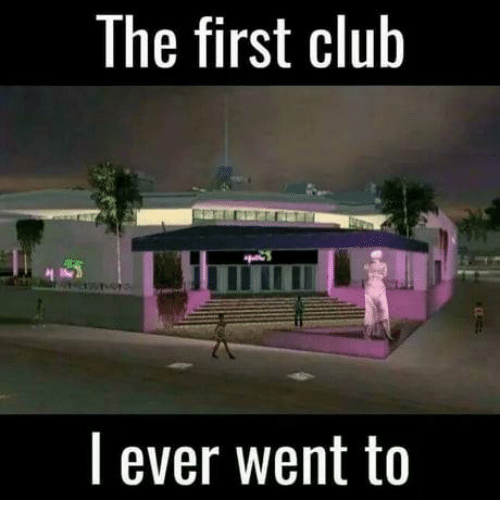 Club, Memes, and 🤖: The first club  l ever went to