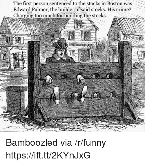 Crime, Funny, and Too Much: The first person sentenced to the stocks in Boston was  Edward Palmer, the builder of said stocks. His crime?  Charging too much for building the stocks Bamboozled via /r/funny https://ift.tt/2KYnJxG