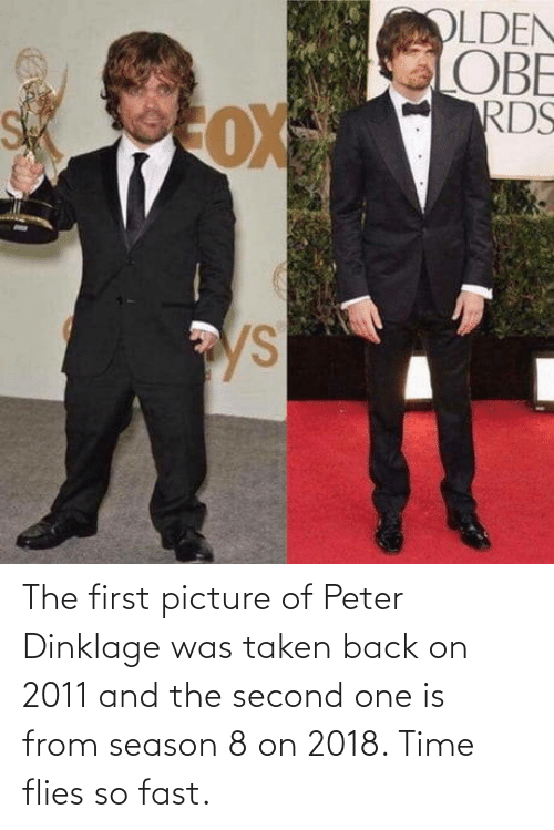 Season 8: The first picture of Peter Dinklage was taken back on 2011 and the second one is from season 8 on 2018. Time flies so fast.