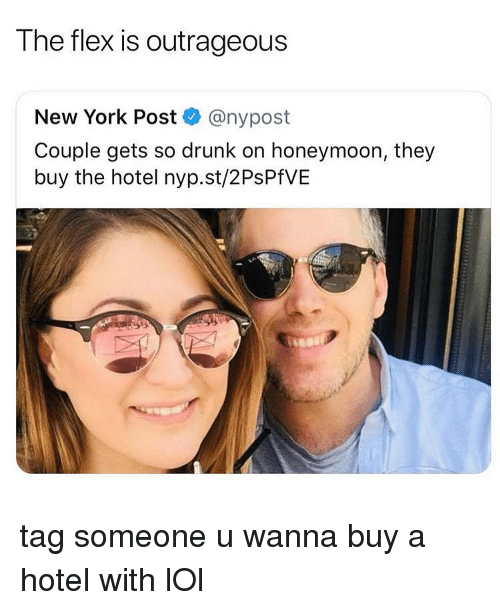 Honeymoon: The flex is outrageous  New York Post@nypost  Couple gets so drunk on honeymoon, they  buy the hotel nyp.st/2PsPfVE tag someone u wanna buy a hotel with lOl