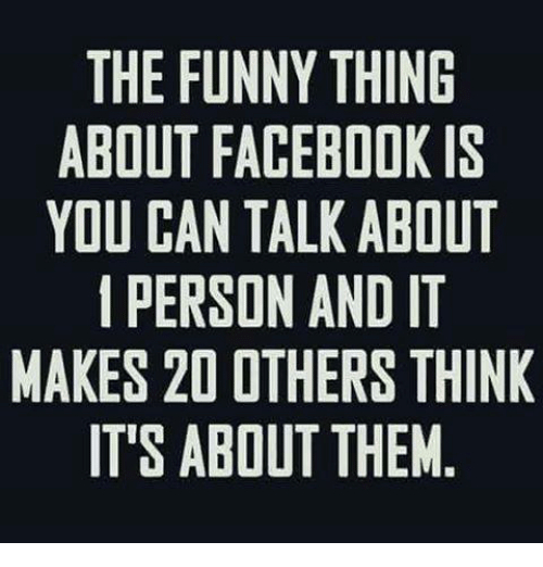 Mexican Word of the Day: THE FUNNY THING  ABOUT FACEBOOK IS  YOU CAN TALKABOUT  PERSON AND IT  MAKES 20 OTHERS THINK  IT'S ABOUT THEM