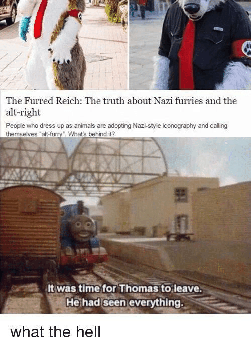 """alt-right: The Furred Reich: The truth about Nazi furries and the  alt-right  People who dress up as animals are adopting Nazi-style iconography and calling  themselves """"alt-furry. Whats behind it?  뾔  It was time for Thomas to leave.  He had seen everything.  what the hell"""