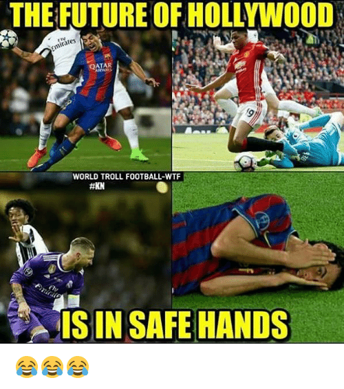 Trollings: THE FUTURE OF HOLLYWOOD  QATAR  WORLD TROLL FOOTBALL-WTF  IS IN SAFE HANDS 😂😂😂