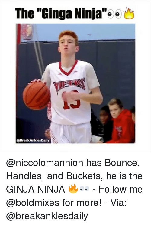 "Bounc: The ""Ginga Ninja  e  @Break AnklesDaily @niccolomannion has Bounce, Handles, and Buckets, he is the GINJA NINJA 🔥👀 - Follow me @boldmixes for more! - Via: @breakanklesdaily"