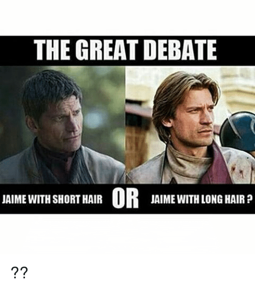 The GREAT DEBATE JAIME WITH SHORT HAIR OR JAIME WITH LONG