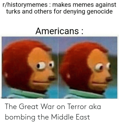 east: The Great War on Terror aka bombing the Middle East