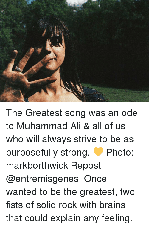 Memes, Muhammad Ali, and Muhammad: The Greatest song was an ode to Muhammad Ali & all of us who will always strive to be as purposefully strong. 💛 Photo: markborthwick Repost @entremisgenes ・・・ Once I wanted to be the greatest, two fists of solid rock with brains that could explain any feeling.