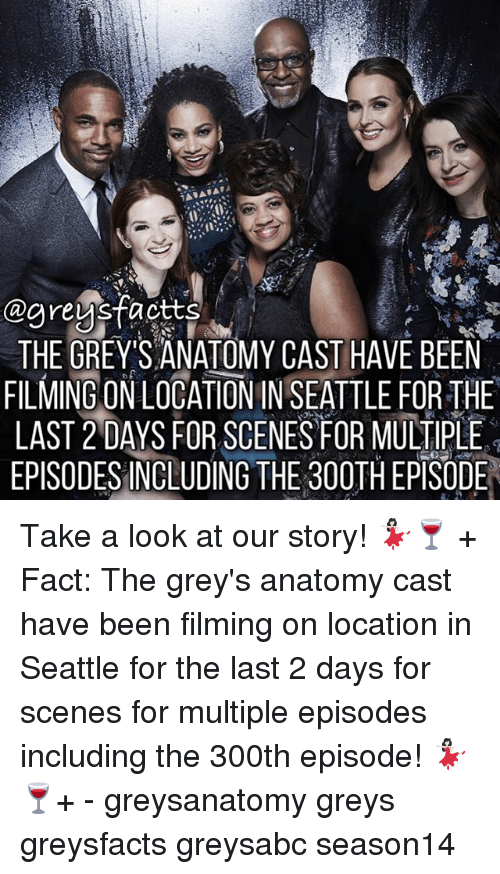 Takeing: THE GREYS ANATOMY CAST HAVE BEEN  FILMING ON LOCATION IN SEATTLE FOR THE  LAST 2 DAYS FOR SCENES FOR MULTIPLE  EPISODESINCLUDING THE 300TH EPSODE Take a look at our story! 💃🏻🍷 + Fact: The grey's anatomy cast have been filming on location in Seattle for the last 2 days for scenes for multiple episodes including the 300th episode! 💃🏻🍷+ - greysanatomy greys greysfacts greysabc season14