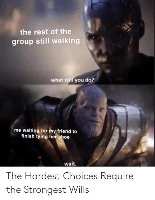 Require: The Hardest Choices Require the Strongest Wills
