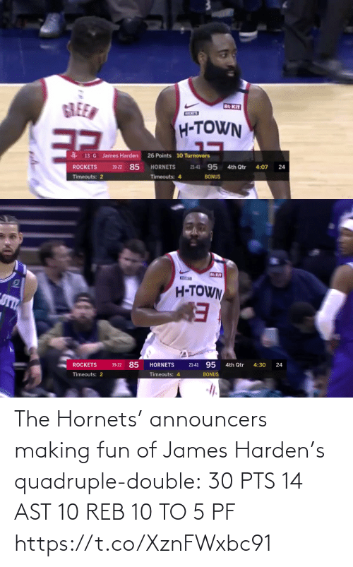 James Harden: The Hornets' announcers making fun of James Harden's quadruple-double:  30 PTS  14 AST 10 REB 10 TO 5 PF   https://t.co/XznFWxbc91