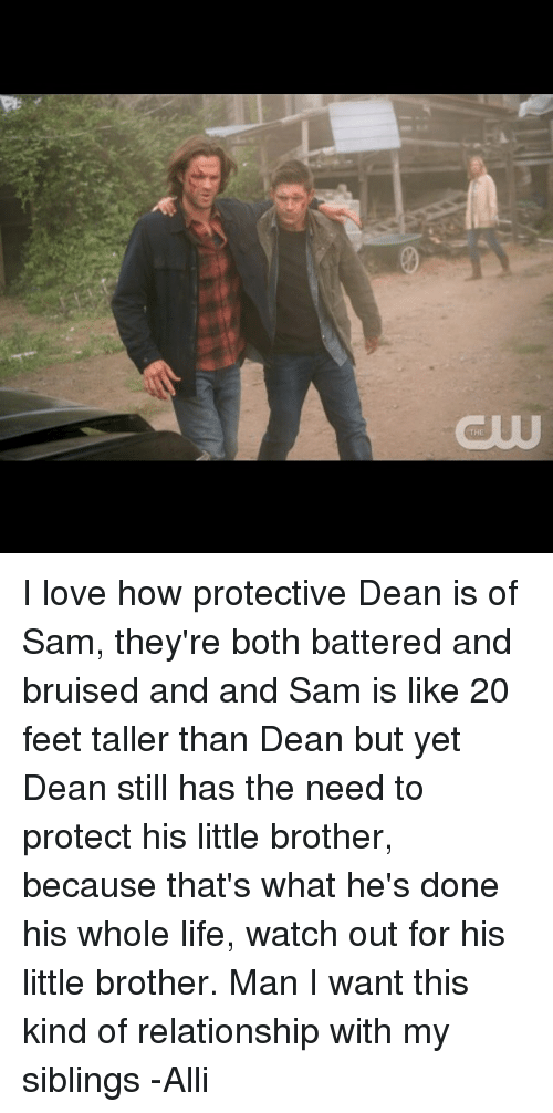 The I Love How Protective Dean Is of Sam They're Both