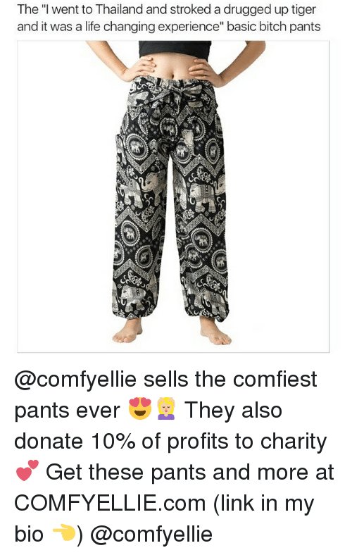 """drugged: The """"I went to Thailand and stroked a drugged up tiger  and it was a life changing experience"""" basic bitch pants  袅 @comfyellie sells the comfiest pants ever 😍💆🏼 They also donate 10% of profits to charity 💕 Get these pants and more at COMFYELLIE.com (link in my bio 👈) @comfyellie"""