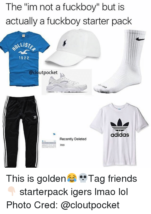 "Starter Packs: The ""im not a fuckboy"" but is  actually a fuckboy starter pack  LLIST  1922  @cloutpocket  adidas  Recently Deleted  709 This is golden😂💀Tag friends👇🏻 starterpack igers lmao lol Photo Cred: @cloutpocket"