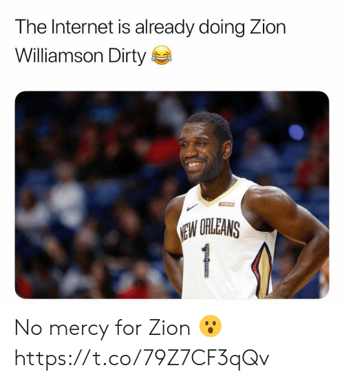 Dirty: The Internet is already doing Zion  Williamson Dirty  JAART  EW ORLEANS  1 No mercy for Zion 😮 https://t.co/79Z7CF3qQv