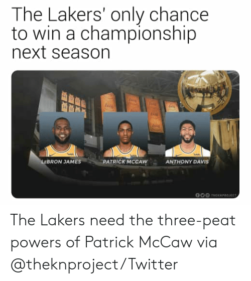 Los Angeles Lakers, LeBron James, and Nba: The Lakers' only chance  to win a championship  next season  LEBRON JAMES  PATRICK MCCAW  ANTHONY DAVIS  O00 THEKNtoE The Lakers need the three-peat powers of Patrick McCaw  via @theknproject/Twitter