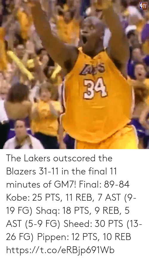 pts: The Lakers outscored the Blazers 31-11 in the final 11 minutes of GM7!   Final: 89-84 Kobe: 25 PTS, 11 REB, 7 AST (9-19 FG) Shaq: 18 PTS, 9 REB, 5 AST (5-9 FG)  Sheed: 30 PTS (13-26 FG) Pippen: 12 PTS, 10 REB https://t.co/eRBjp691Wb