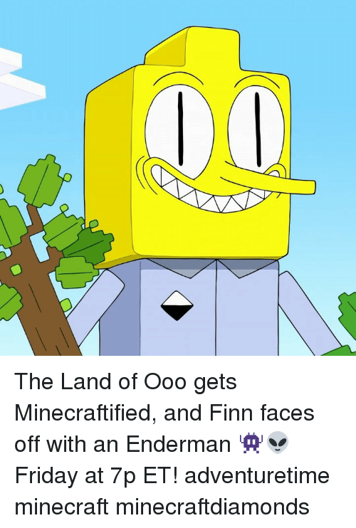 Finn, Friday, and Memes: The Land of Ooo gets Minecraftified, and Finn faces off with an Enderman 👾👽 Friday at 7p ET! adventuretime minecraft minecraftdiamonds