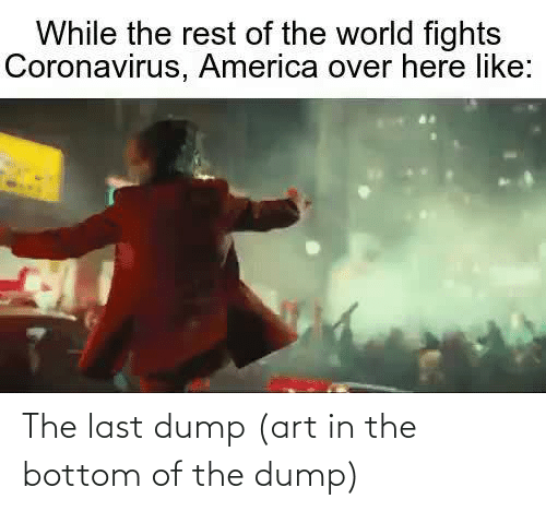 the dump: The last dump (art in the bottom of the dump)