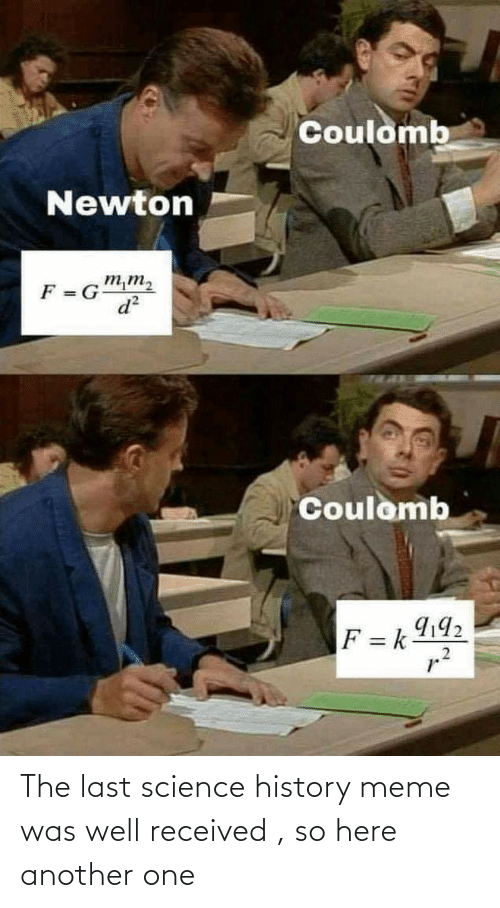 Another one: The last science history meme was well received , so here another one