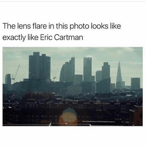 Memes, 🤖, and Photos: The lens flare in this photo looks like  exactly like Eric Cartman
