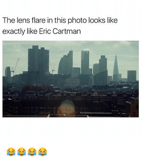 Girl Memes, Photo, and Lens: The lens flare in this photo looks like  exactly like Eric Cartman 😂😂😂😂