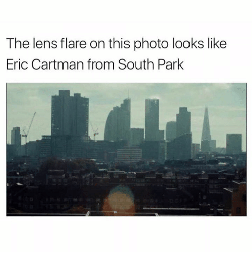 Dank, South Park, and 🤖: The lens flare on this photo looks like  Eric Cartman from South Park