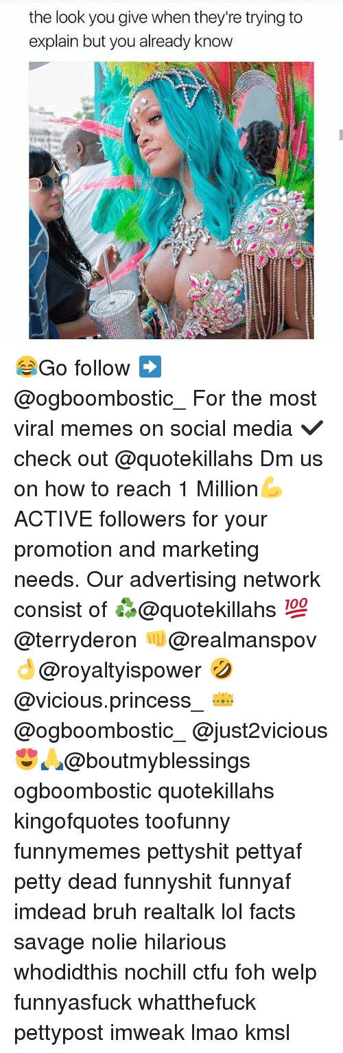 The Look You Give: the look you give when they're trying to  explain but you already know 😂Go follow ➡@ogboombostic_ For the most viral memes on social media ✔check out @quotekillahs Dm us on how to reach 1 Million💪ACTIVE followers for your promotion and marketing needs. Our advertising network consist of ♻@quotekillahs 💯@terryderon 👊@realmanspov 👌@royaltyispower 🤣@vicious.princess_ 👑@ogboombostic_ @just2vicious😍🙏@boutmyblessings ogboombostic quotekillahs kingofquotes toofunny funnymemes pettyshit pettyaf petty dead funnyshit funnyaf imdead bruh realtalk lol facts savage nolie hilarious whodidthis nochill ctfu foh welp funnyasfuck whatthefuck pettypost imweak lmao kmsl