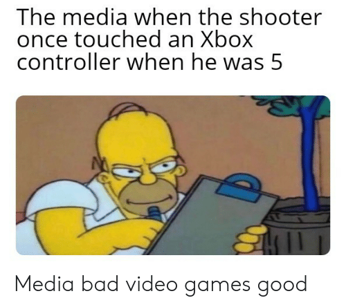 controller: The media when the shooter  once touched an Xbox  controller when he was 5 Media bad video games good
