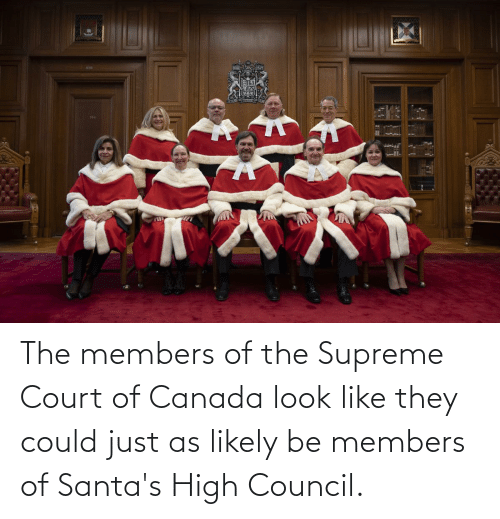 Supreme Court: The members of the Supreme Court of Canada look like they could just as likely be members of Santa's High Council.
